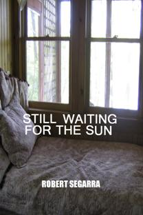 Still Waiting For The Sun (book) by Robert Segarra