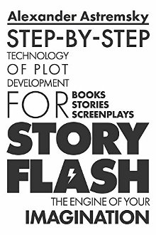 Story-Flash: Step-by-Step Technology of Plot Development - Book cover