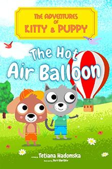 The Adventures of Kitty and Puppy: The Hot Air Balloon - Book cover