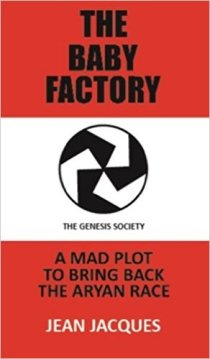The Baby Factory: The Genesis Society (book) by Jean Jacques