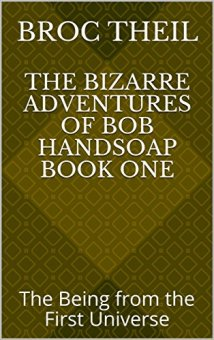The Bizarre Adventures of Bob Handsoap - Book cover