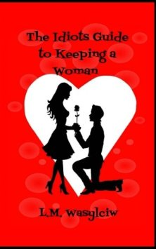 The Idiot's Guide to Keeping a Woman - Book cover