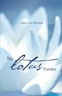 The Lotus Farmer (book) by Janet Love Morrison