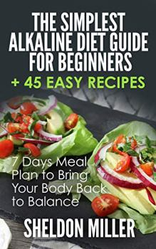 The Simplest Alkaline Diet Guide for Beginners + 45 Easy