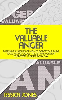 The Valuable Anger (book) by Jessica Jones