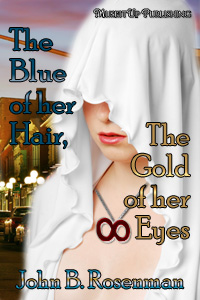 The Blue of Her Hair, the Gold of Her Eyes (book cover)
