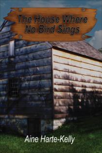The House Where No Bird Sings - Book Cover