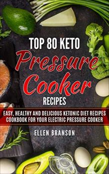 Top 80 Keto Pressure Cooker Recipes - Book cover