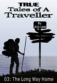 True Tales of a Traveller: The Long Way Home - Book cover