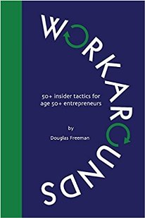 Workarounds: 50+ insider tactics for age 50+ entrepreneurs - Book cover