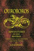 Ouroboros, Adventures in the Matrix
