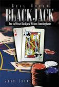 Real World Blackjack: How to Win Without Counting Cards