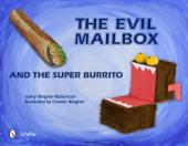 The Evil Mailbox and the Super Burrito