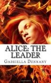 Alice: The Leader (book) by Gabriella Dennany