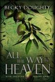All the Way to Heaven (book) by Becky Doughty