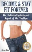 Become & Stay Fit Forever - Book cover