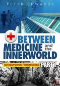 Between Medicine and the Innerworld (book) by Peter Edwards