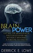 Brain Power (book) by Derrick E Lowe