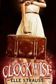 Clockwise: A Young Adult Time Travel Romance - Book cover
