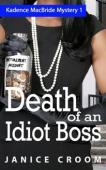 Death of an Idiot Boss (book) by Janice Croom