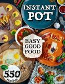 Easy Good Food! Instant Pot 550 Recipes - Book cover