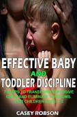 Effective Baby and Toddler Discipline (book) by Casey Robson