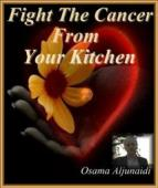 Fight The Cancer From Your Kitchen (book) by Osama Aljunaidi