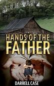 Hands of The Father (book) by Darrell Case