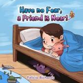 Have no Fear, a Friend is Near - Book cover