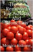Home Remedies For Asthma And Bronchitis (book) by Monica Sidoine