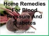 Home Remedies For Blood Pressure And Diabetes (book) by Monica Sidoine