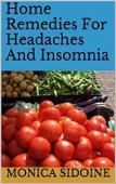 Home Remedies For Headaches And Insomnia (book) by Monica Sidoine