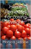 Home Remedies For Losing Weight (book) by Monica Sidoine
