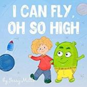 I Can Fly, Oh So High - Book cover