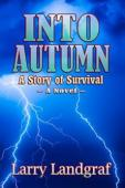 Into Autumn (book) by Larry Landgraf