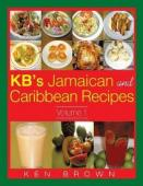 KB's Jamaican and Caribbean Recipes (book) by Ken Brown