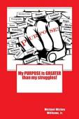 My PURPOSE is GREATER than my struggles - Book cover