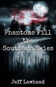 Phantoms Fill The Southern Skies (book) by Jeff Lawhead