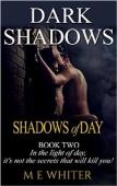 Shadows of Day (book) by M E Whiter