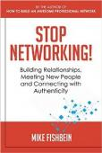 Stop Networking! (book) by Mike Fishbein