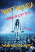 Sweet Melissa Ignorance is not Bliss - Book cover