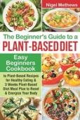 The Beginners Guide to a Plant-based Diet - Book cover