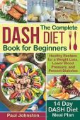The Complete DASH Diet Book for Beginners - Book cover