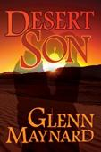The Desert Son trilogy by Glenn Maynard