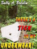 There's a Tick in My Underwear! - Book cover