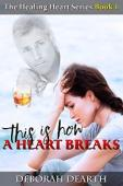 This Is How A Heart Breaks - Book cover