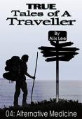 True Tales of a Traveller: Alternative Medicine - Book cover