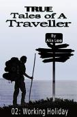 True Tales of a Traveller: Working Holiday - Book cover
