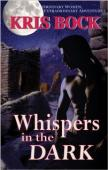 Whispers in the Dark (book) by Kris Bock