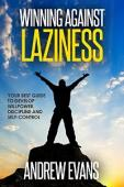 Winning Against Laziness (book) by Andrew Evans